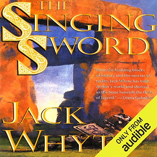 Jack Sword - The Singing Sword: Camulod Chronicles, Book 2