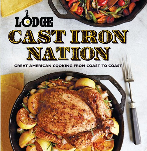 Price comparison product image Lodge Cast Iron Nation: Great American Cooking from Coast to Coast