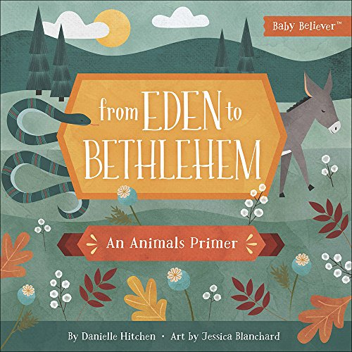 From Eden to Bethlehem: An Animals Primer (Baby ()