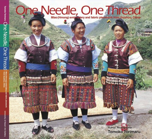Download One Needle, One Thread: Miao (Hmong) embroidery and fabric piecework from Guizhou, China pdf