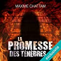 La promesse des ténèbres Audiobook by Maxime Chattam Narrated by Hervé Lavigne, Véronique Groux de Miéri