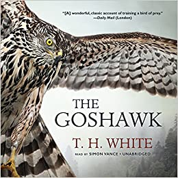 b8900b24ee3 The Goshawk  T. H. White  9781504641050  Amazon.com  Books