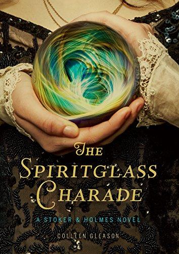 The Spiritglass Charade: A Stoker & Holmes Novel cover