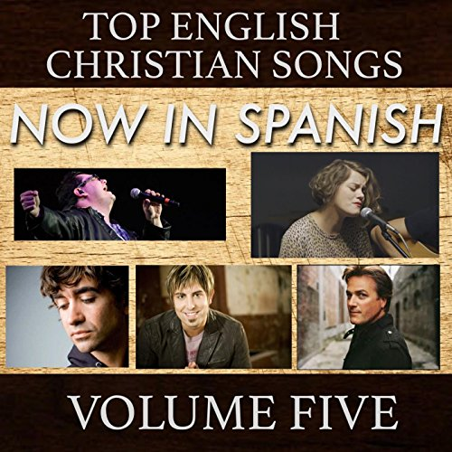 Top English Christian Songs in Spanish, Vol. 5