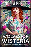 Wolves of Wisteria (Wisteria Witches Mysteries - City Hall Book 1)