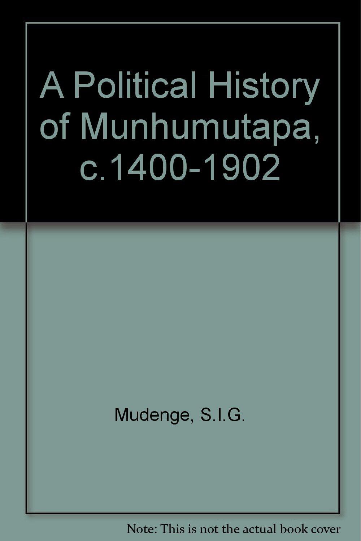 A Political History of Munhumutapa, c.1400-1902