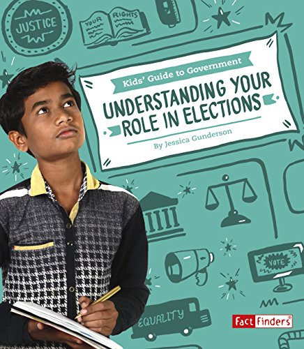 Understanding Your Role in Elections (Kids' Guide to Government)