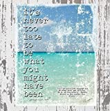 "The print reads ""it's never too late to be what you might have been. ~ george eliot"" 8"" X 10"" Personalized Ink Print (unframed). I print all Ink Prints in my studio on Ultra Premium Glossy Photo Paper using Epson Six-Color Claria High Definition Ink ..."