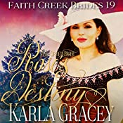 Mail Order Bride: Rose's Destiny: Faith Creek Brides, Book 19 | Karla Gracey