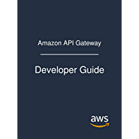 Amazon API Gateway: Developer Guide (English Edition)