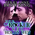 The Rocker Who Holds Her | Terri Anne Browning