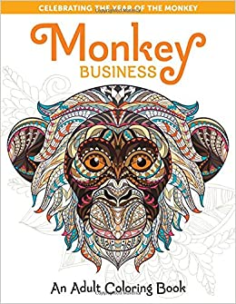 monkey business an adult coloring book take a break to create with color amazoncouk spring house press 9781940611433 books