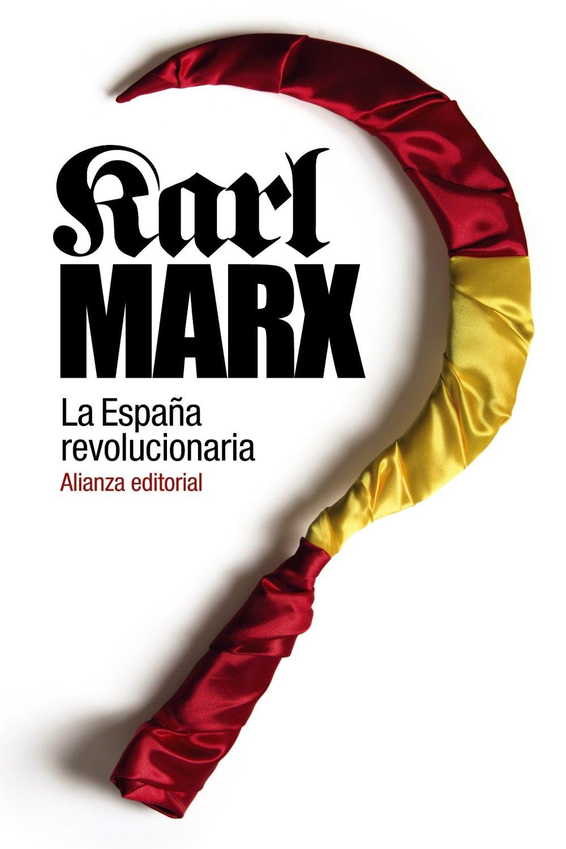 La España revolucionaria El libro de bolsillo - Historia: Amazon.es: Marx, Karl, del Palacio, Jorge: Libros