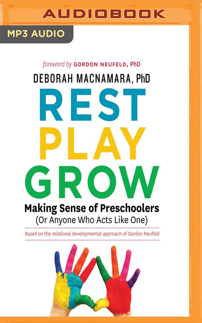 Read Online Rest, Play, Grow: Making Sense of Preschoolers (Or Anyone Who Acts Like One) PDF