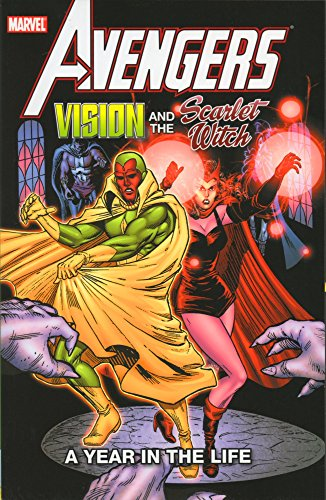 Avengers: Vision & The Scarlet Witch - A Year in the Life