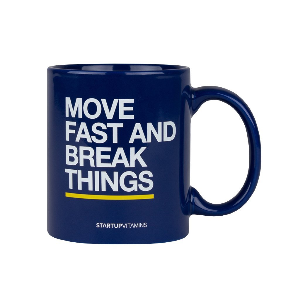 Coffee Mug ''Move Fast and Break Things'' - Blue / 11 ounce / B00DW5CP08