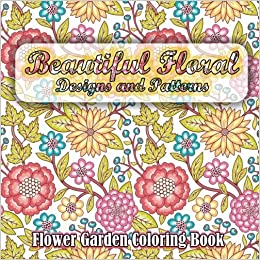By Lilt Kids Coloring BooksBeautiful Floral Designs And Patterns Flower Garden Book Sacred Mandala Books For Adults