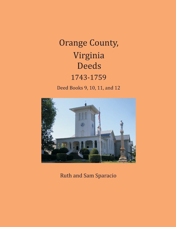 Orange County, Virginia Deeds 1743-1759: Deed Books 9, 10, 11, and 12 pdf