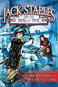 Jack Staples and the Ring of Time by [Batterson, Mark, Clark, Joel N.]