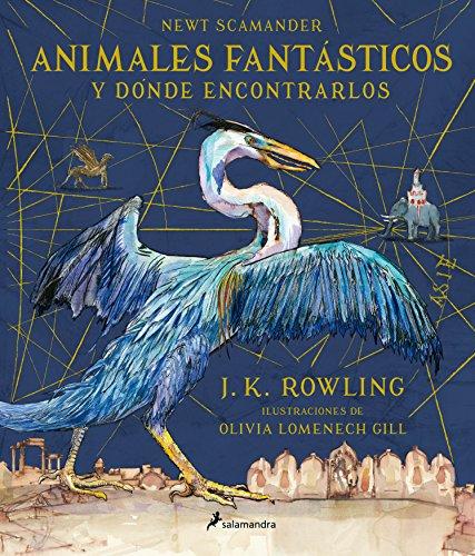 Animales fantásticos y dónde encontrarlos (Ilustrado) (Spanish Edition) by Salamandra