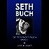 SETH-BUCH - DIE FRÜHEN SITZUNGEN, Band 1 (Seth Buch Die Frühen Sitzungen)