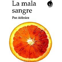 LA MALA SANGRE (Spanish Edition) Jul 21, 2016