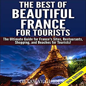 The Best of Beautiful France for Tourists, 2nd Edition Audiobook