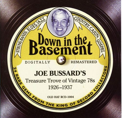 Down In The Basement: Joe Bussard's Treasure Trove of Vintage 78s 1926-1937 (Jewel Case with 28-page booklet) by Old Hat Enterprises