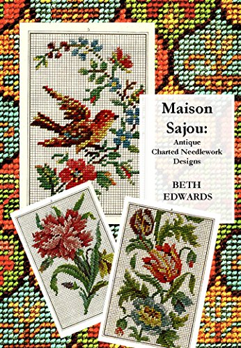 (Maison Sajou: Antique Charted Needlework Designs)