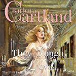 They Sought Love (The Pink Collection 24) | Barbara Cartland