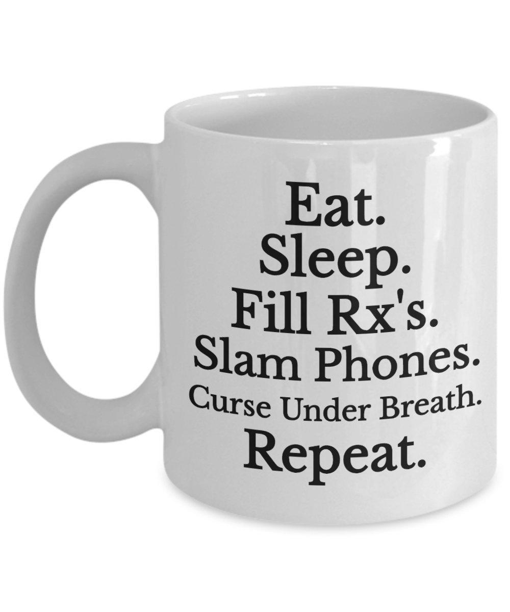 Pharmacist面白いコーヒーマグ – Best贈り物for友人、同僚、ボス、Secret Santa、誕生日、夫、妻、ガールフレンド、ボーイフレンド(ホワイト) – Eat Sleep Fill RX 's Slam phones Curse Under Breath繰り返し 15oz ホワイト B06XG9RGC6 15oz15oz