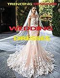 Trending Designer Wedding Dresses