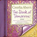 The Book of Tomorrow: A Novel Audiobook by Cecelia Ahern Narrated by Ali Coffey