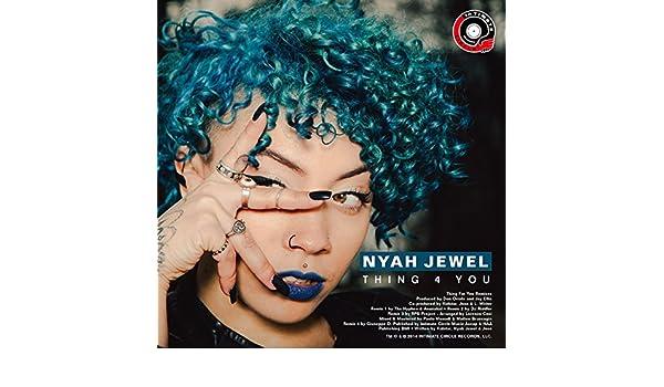 thing 4 you nyah jewel