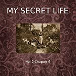 My Secret Life: Volume Two Chapter Six | Dominic Crawford Collins