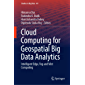 Cloud Computing for Geospatial Big Data Analytics: Intelligent Edge, Fog and Mist Computing (Studies in Big Data Book 49)