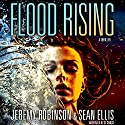 Flood Rising: A Jenna Flood Thriller, Book 1 Audiobook by Jeremy Robinson, Sean Ellis Narrated by Xe Sands
