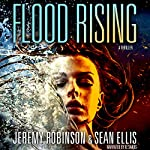 Flood Rising : A Jenna Flood Thriller, Book 1 | Sean Ellis,Jeremy Robinson