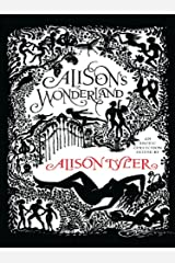 Alison's Wonderland: Fractured Fables, Manhandled Myths, and Retold Risque Rhymes Kindle Edition