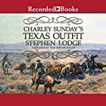Charley Sunday's Texas Outfit | Stephen Lodge