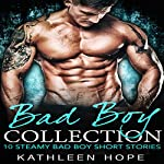 Bad Boy Collection: 10 Steamy Bad Boy Short Stories | Kathleen Hope