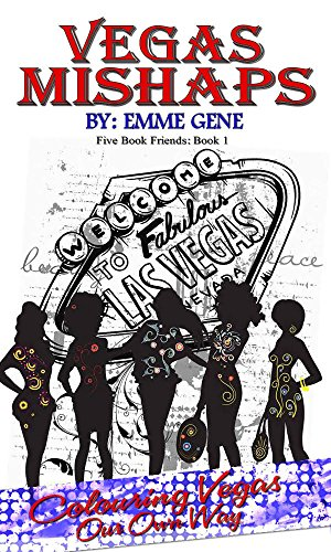 Vegas Mishaps: Coloring Vegas our own way! (Five Book Friends 1)
