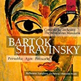 Bartok: Concerto for Orchestra; The Miraculous Mandarin/Stravinsky: Petrushka; Agon; Fireworks by unknown (2000-06-27)