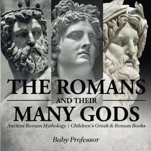 The Romans and Their Many Gods - Ancient Roman Mythology | Children's Greek & Roman Books