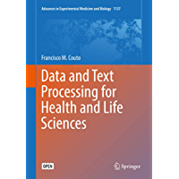 Data and Text Processing for Health and Life Sciences (Advances in Experimental Medicine and Biology Book 1137) (English…