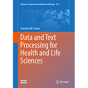 Data and Text Processing for Health and Life Sciences (Advances in Experimental Medicine and Biology Book 1137)