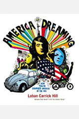 America Dreaming: How Youth Changed America in the 60's Hardcover