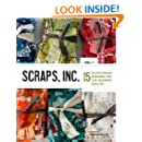 Scraps, Inc. Vol. 1: 15 Block-Based Designs for the Modern Quilter
