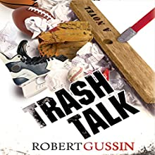 Trash Talk Audiobook by Robert Gussin Narrated by Mike Vendetti