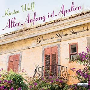Aller Anfang ist Apulien Hörbuch